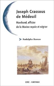 Ramon Damon - Joseph Crassous de Médeuil 1741-1793 - Marchand, officier de la Marine royale et négrier.