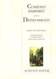 Ramon del Valle-Inclan et Armando Llamas - Comédies barbares - Suivi de Divines paroles.
