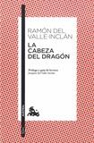 Ramon del Valle-Inclan - La cabeza del dragon.