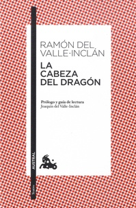 Téléchargez des ebooks pour iTunes La cabeza del dragon (French Edition) par Ramon del Valle-Inclan CHM
