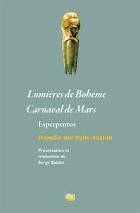 Ramon del Valle-Inclan - Lumières de Bohème ; Carnaval de Mars - Esperpentos.