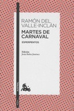 Ramon del Valle-Inclan - Martes de carnaval.