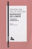 Ramon del Valle-Inclan - Romance de lobos - Comedia barbaras III.