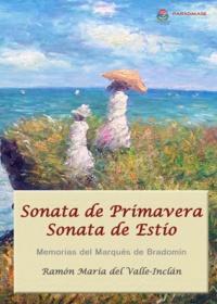 Ramon del Valle-Inclan - Sonata de Primavera - Sonata de Estío - Memorias del Marqués de Bradomín.