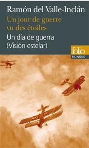 Ramon del Valle-Inclan - Un jour de guerre vu des étoiles.