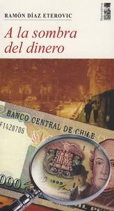 Ramon Diaz-Eterovic - A la sombra del dinero - Edition en langue espagnole.