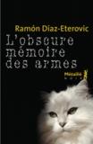 Ramon Diaz-Eterovic - L'obscure mémoire des armes.