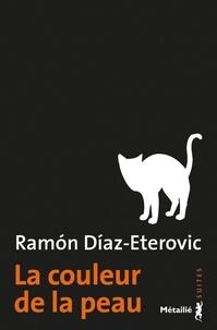 Ramon Diaz-Eterovic - La couleur de la peau.