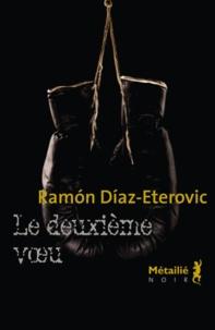 Ramon Diaz-Eterovic - Le deuxième voeu.