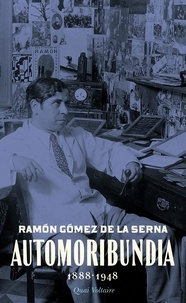 Ramon Gomez de la Serna - Automoribundia (1888-1948).