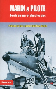 Ramon Josa - Marin et pilote - Servir en mer et dans les airs.