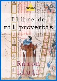 Ramon Llull - Llibre de mil proverbis.