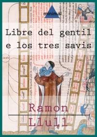 Ramon Llull - Llibre del gentil e los tres savis.