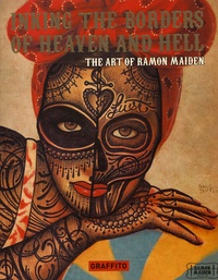 Ramon Maiden - Inking the borders of heaven and hell - The art of Ramon Maiden.