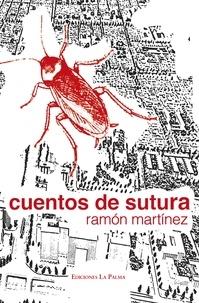 Ramón Martínez - Cuentos de sutura - Noticias.
