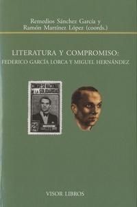 Ramon Martinez Lopez et Remedios Sanchez Garcia - Literatura y compromiso - Federico García Lorca y Miguel Hernandez.