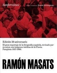 Ramón Masats - Ramon Masats: Sanfermines /anglais.