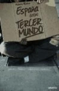 Ramón Muñoz Moya - España, destino tercer mundo : endeudados, sin fábricas, sin empleos y atrapados por el corralito.