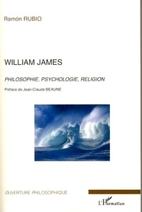 Ramon Rubio - William James - Philosophie, psychologie, religion.