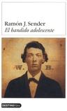 Ramon Sender - El bandido adolescente.