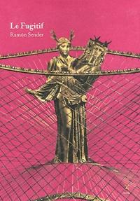 Ramon Sender - Le Fugitif.