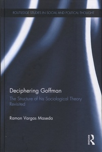 Ramon Vargas Masedas - Deciphering Goffman - The Structure of His Sociological Theory Revisited.