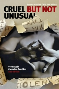 Ramona Alaggia et Cathy Vine - Cruel but Not Unusual - Violence in Canadian Families, 2nd Edition.