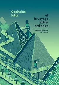Ramona Badescu et  Fräneck - Capitaine Futur et le voyage extraordinaire.