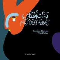 Ramona Badescu et Walid Taher - Mes idées folles.