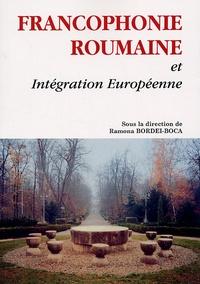 Ramona Bordei-Boca - Francophonie roumaine et intégration européenne - Actes du colloque international, Dijon, 27-29 octobre 2004.