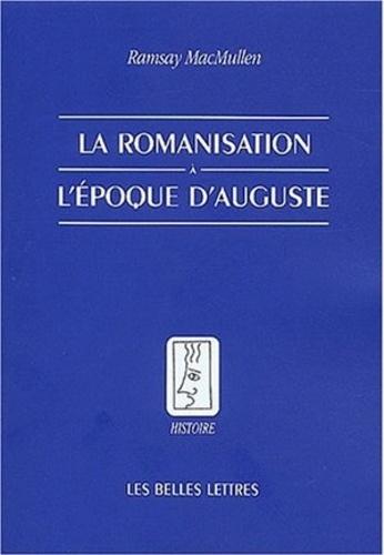 Ramsay MacMullen - La romanisation à l'époque d'Auguste.