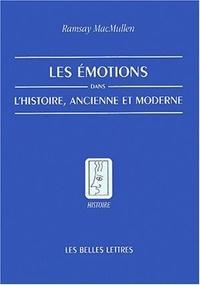Ramsay MacMullen - Les émotions dans l'histoire ancienne et moderne.