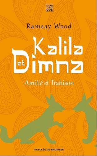Kalila et Dimna. Amitié et trahison