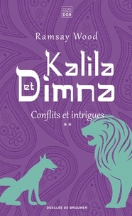 Ramsay Wood - Kalila et Dimna (vol 2) - Conflits et intrigues.