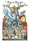 Ramsès Bongolo - Celtillos, Le petit druide Tome 1 : L'armée des neiges et de la nuit.