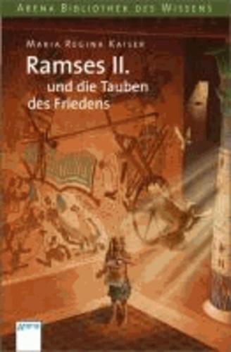 Ramses II. und die Tauben des Friedens - Lebendige Geschichte.