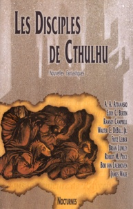 Ramsey Campbell et A A Attanasio - Les disciples de Cthulhu.