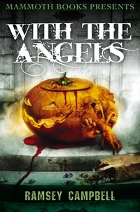 Ramsey Campbell - Mammoth Books presents With the Angels.