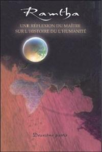 Ramtha - Une réflexion du maître sur l'histoire de l'humanité - Tome 2 : la redécouverte de la perle de sagesse ancienne.