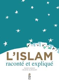 Ramzi Assadi et Hélène Aldeguer - L'Islam raconté et expliqué.