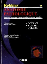 Ramzi S Cotran et Vinay Kumar - Robbins Anatomie Pathologique - Bases morphologiques et physiopathologiques des maladies, Volume 1.