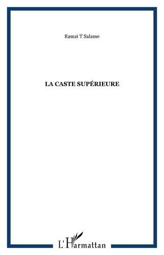 Ramzi Salamé - La caste supérieure.