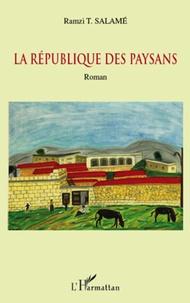 Ramzi Salamé - La République des paysans.