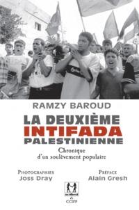Ramzy Baroud et Claude Zurbach - La deuxième intifada palestinienne - Chronique d'un soulèvement populaire.