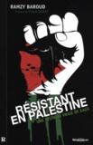 Ramzy Baroud - Résistant en Palestine - Une histoire vraie de Gaza.