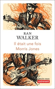 Ran Walker - Il était une fois Morris Jones.