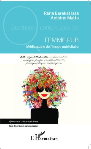 Femme-pub. Médiascopie de l'image publicitaire
