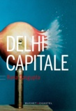 Rana Dasgupta - Delhi Capitale.