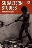 Ranajit Guha et Shahid Amin - Subaltern Studies - Une anthologie.