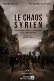Randa Kassis et Alexandre Del Valle - Le chaos syrien - Printemps arabes et minorités face à l'islamisme.